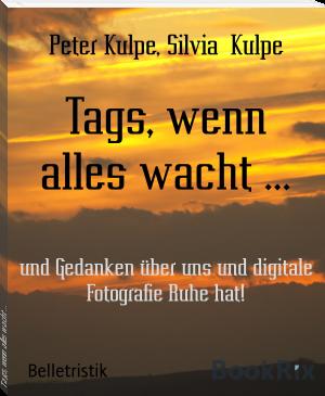 Tags, Gedanken, über uns, digitale, Fotografie, Ruhe, ebook-Autorin, Silvia Kulpe, eBook-Auto